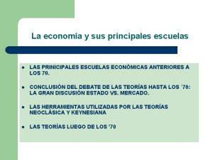 La economa y sus principales escuelas l LAS