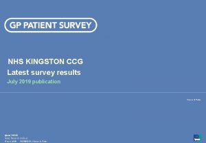 NHS KINGSTON CCG Latest survey results July 2019