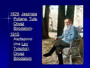 1828 Jasznaja Poljana Tula Orosz Birodalom 1910 Asztapovo