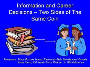 Information and Career Decisions Two Sides of The