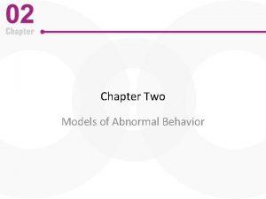 Chapter Two Models of Abnormal Behavior OneDimensional Models