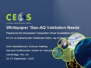 Committee on Earth Observation Satellites Whitepaper GeoAQ Validation