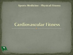 Sports Medicine Physical Fitness Cardiovascular Fitness Bellwork What