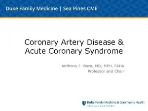 Coronary Artery Disease Acute Coronary Syndrome Anthony J