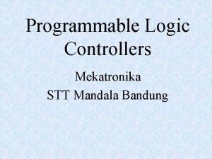 Programmable Logic Controllers Mekatronika STT Mandala Bandung PLCs