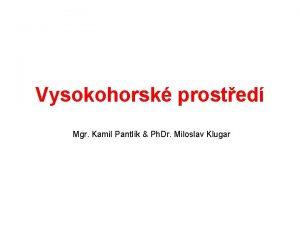 Vysokohorsk prosted Mgr Kamil Pantlk Ph Dr Miloslav