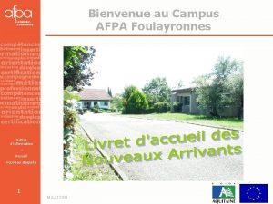 Bienvenue au Campus AFPA Foulayronnes Notice dinformation Accueil