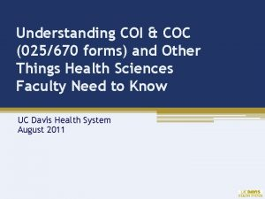 Understanding COI COC 025670 forms and Other Things