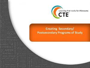 Creating Secondary Postsecondary Programs of Study Perkins IV