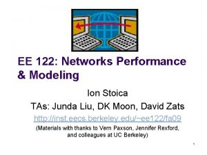 EE 122 Networks Performance Modeling Ion Stoica TAs