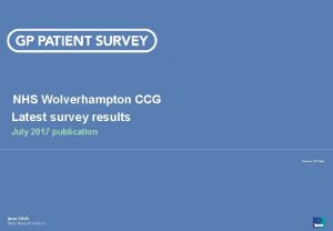 NHS Wolverhampton CCG Latest survey results July 2017