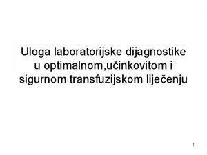 Uloga laboratorijske dijagnostike u optimalnom uinkovitom i sigurnom