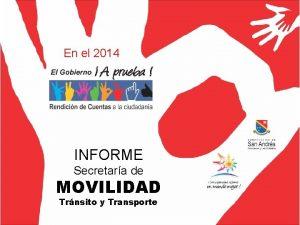 En el 2014 INFORME Secretara de MOVILIDAD Trnsito