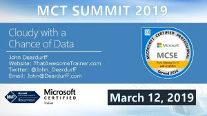 MCT SUMMIT 2019 Cloudy with a Chance of