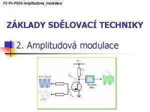 FSPnP 005 Amplitudovamodulace ZKLADY SDLOVAC TECHNIKY 2 Amplitudov