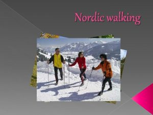 Nordic walking What is Nordic walking Co to