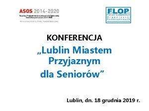 KONFERENCJA Lublin Miastem Przyjaznym dla Seniorw Lublin dn