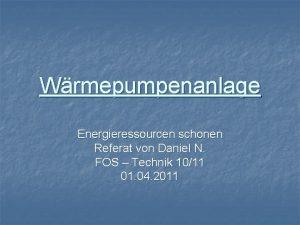 Wrmepumpenanlage Energieressourcen schonen Referat von Daniel N FOS