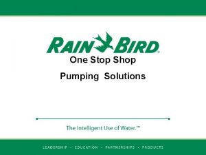 One Stop Shop Pumping Solutions One Stop Shop