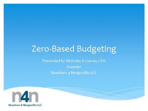 ZeroBased Budgeting Presented by Nicholas A Curran CPA