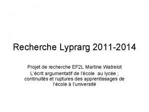 Recherche Lyprarg 2011 2014 Projet de recherche EF