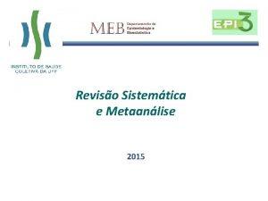 Reviso Sistemtica e Metaanlise 2015 Reviso tradicional x