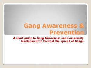 Gang Awareness Prevention A short guide to Gang