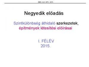 BME KJK MTK 2015 Negyedik elads Szintklnbsg thidal