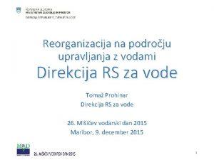 Reorganizacija na podroju upravljanja z vodami Direkcija RS