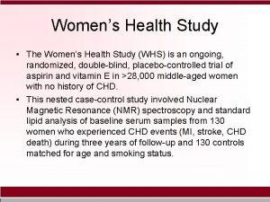 Womens Health Study The Womens Health Study WHS
