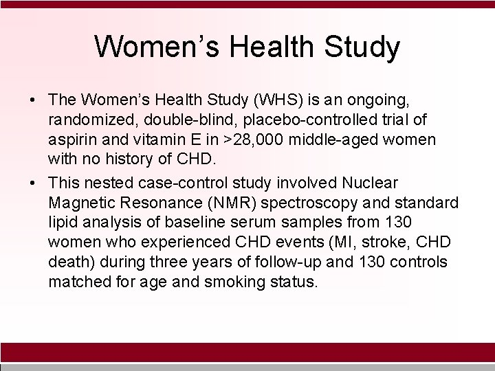 Womens Health Study The Womens Health Study WHS