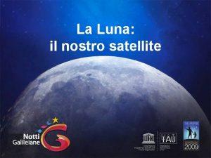 La Luna il nostro satellite Sorella Luna La