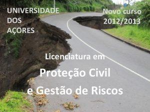 UNIVERSIDADE DOS AORES Novo curso 20122013 Licenciatura em