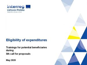 Eligibility of expenditures Trainings for potential beneficiaries during