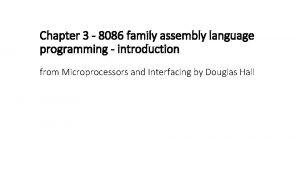 Chapter 3 8086 family assembly language programming introduction