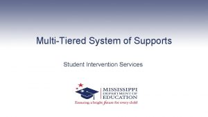 MultiTiered System of Supports Student Intervention Services Vision