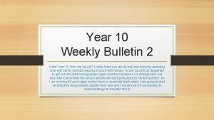 Year 10 Weekly Bulletin 2 Hello Year 10