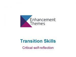 Transition Skills Critical selfreflection Selfreflection and critical selfreflection