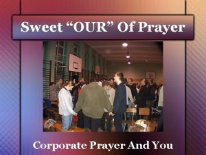 Sweet OUR Of Prayer Corporate Prayer And You