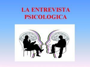 LA ENTREVISTA PSICOLOGICA ENTREVISTA PSICOLOGICA INICIAL https www