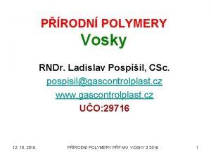 PRODN POLYMERY Vosky RNDr Ladislav Pospil CSc pospisilgascontrolplast