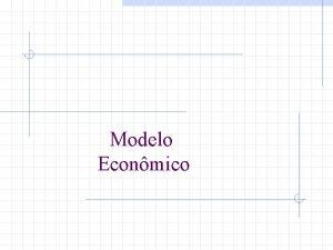 Modelo Econmico Modelo econmico gua e investimento 2