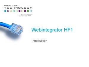 Webintegrator HF 1 Introduktion Varighed 2 del Uddannelsens