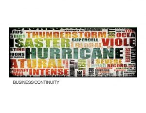BUSINESS CONTINUITY Business continuity definition Business Continuity Management