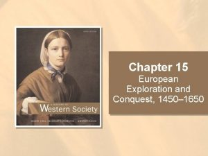 Chapter 15 European Exploration and Conquest 1450 1650
