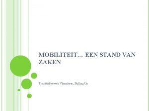 MOBILITEIT EEN STAND VAN ZAKEN Transitie Netwerk Vlaanderen
