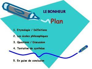 LE BONHEUR 1 Etymologie Dfinitions 2 Les coles