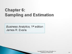 Chapter 6 Sampling and Estimation Business Analytics 1