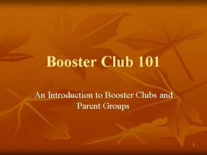 Booster Club 101 An Introduction to Booster Clubs