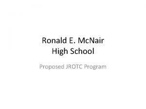 Ronald E Mc Nair High School Proposed JROTC